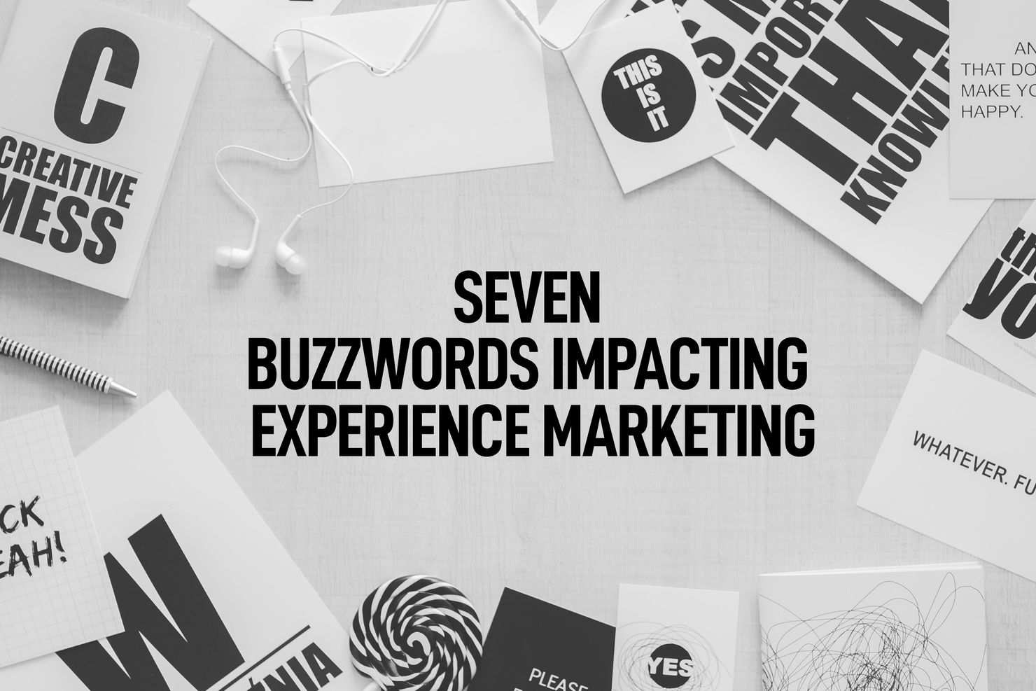 Image 1 for Seven Buzzwords Impacting Experience Marketing