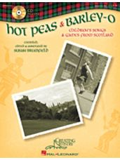Hot Peas and Barley-O Children's Songs and Games from Scotland